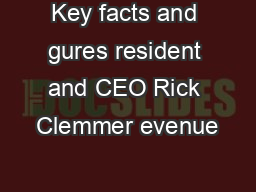 Key facts and gures resident and CEO Rick Clemmer evenue PDF document - DocSlides
