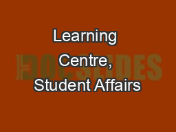 Learning Centre, Student Affairs