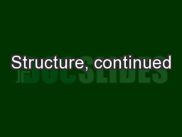 Structure, continued