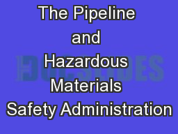 The Pipeline and Hazardous Materials Safety Administration