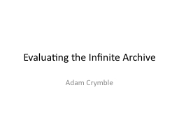 Evaluating the Infinite Archive