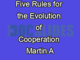 Five Rules for the Evolution of Cooperation Martin A PowerPoint PPT Presentation