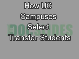How UC Campuses Select Transfer Students