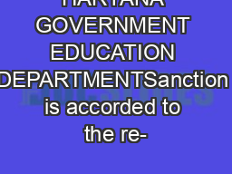 HARYANA GOVERNMENT EDUCATION DEPARTMENTSanction is accorded to the re-