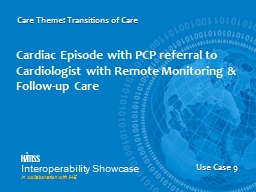 Cardiac Episode with PCP referral to Cardiologist with Remo