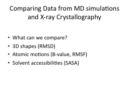Comparing Data from MD simulations and X-ray Crystallograph