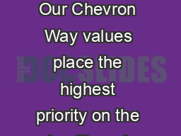 Operational Excellence Management System An Overview of the OEMS  Our Chevron Way values place the highest priority on the health and safety of our workforce and protection of our assets and the envi