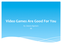 Video Games Are Good For You