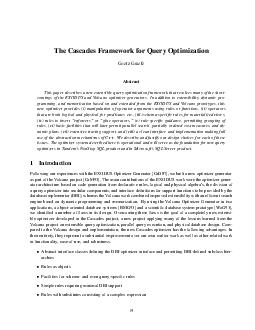 The Cascades Framework for Query Optimization Goetz Graefe Abstract This paper describes a new extensible query optimization framework that resolves many of the short comings of the EXODUS and Volcan