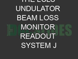 THE LCLS UNDULATOR BEAM LOSS MONITOR READOUT SYSTEM J PDF document - DocSlides
