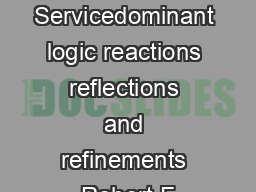 Servicedominant logic reactions reflections and refinements Robert F PDF document - DocSlides