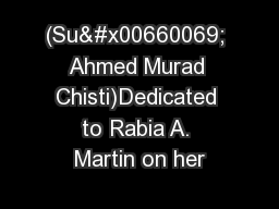 (Sui Ahmed Murad Chisti)Dedicated to Rabia A. Martin on her PDF document - DocSlides