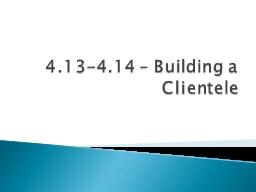 4.13-4.14 – Building a Clientele