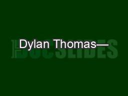 Dylan Thomas—