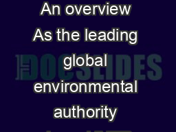 Environmental governance United Nations Environment Programme  An overview As the leading global environmental authority since  UNEP has a rich history of helping States meet the challenges of enviro PowerPoint PPT Presentation