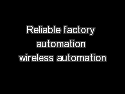 Reliable factory automation wireless automation