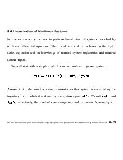 Linearization of Nonlinear Systems In this section we show how to perform linearization of systems described by nonlinear dif ferential equations