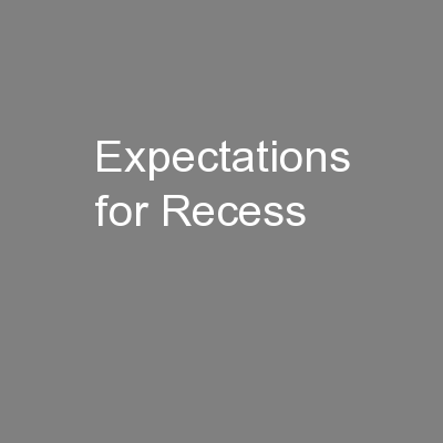 Expectations for Recess