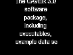 The CAVER 3.0 software package, including executables, example data se