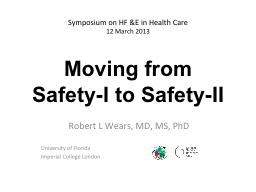 Moving from Safety-I to Safety-II PowerPoint PPT Presentation