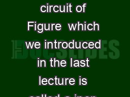 Lecture  Memory The circuit of Figure  which we introduced in the last lecture is called a ipop or bistable