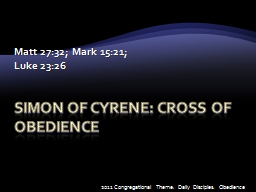 Simon of Cyrene: cross of obedience PowerPoint PPT Presentation