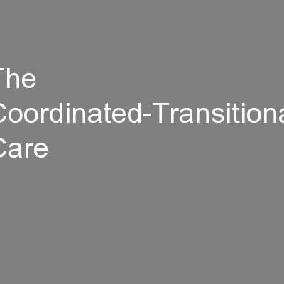 The Coordinated-Transitional Care PowerPoint PPT Presentation