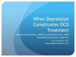 When Depression Complicates OCD Treatment PowerPoint PPT Presentation