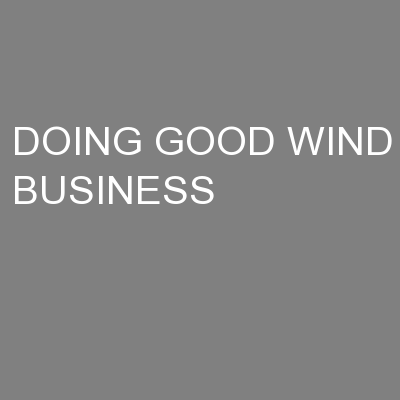 DOING GOOD WIND BUSINESS