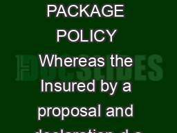 PRIVATE CAR PACKAGE POLICY Whereas the Insured by a proposal and declaration d a