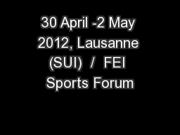 30 April -2 May 2012, Lausanne (SUI)  /  FEI Sports Forum