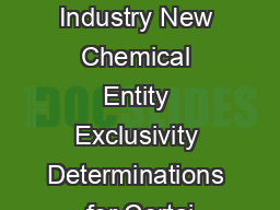 Guidance for Industry New Chemical Entity Exclusivity Determinations for Certai PowerPoint PPT Presentation