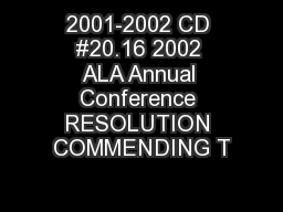 2001-2002 CD #20.16 2002 ALA Annual Conference RESOLUTION COMMENDING T