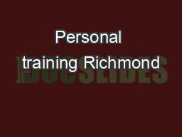 Personal training Richmond PDF document - DocSlides