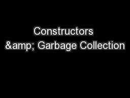 Constructors & Garbage Collection
