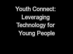 Youth Connect: Leveraging Technology for Young People PowerPoint PPT Presentation