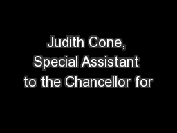 Judith Cone, Special Assistant to the Chancellor for