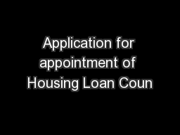 Application for appointment of Housing Loan Coun
