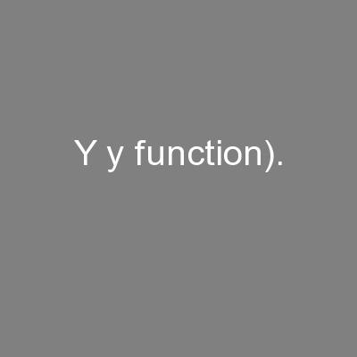 y y function).
