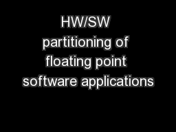 HW/SW partitioning of floating point software applications