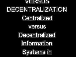 Centralization versus Decentralization Running head CENTRALIZATION VERSUS DECENTRALIZATION Centralized versus Decentralized Information Systems in Organizations Melissa Beck LI XR Spring  Emporia Sta
