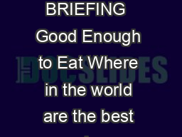 OXFAM MEDIA BRIEFING  Good Enough to Eat Where in the world are the best and wor