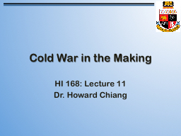 Cold War in the Making PowerPoint PPT Presentation