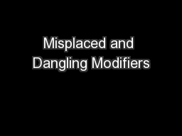 Misplaced and Dangling Modifiers PDF document DocSlides – Dangling and Misplaced Modifiers Worksheet