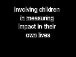 Involving children in measuring impact in their own lives PowerPoint PPT Presentation