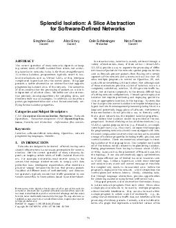 Splendid Isolation A Slice Abstraction for SoftwareDened Networks Stephen Gutz Cornell Alec Story Cornell Cole Schlesinger Princeton Nate Foster Cornell ABSTRACT The correct operation of many network
