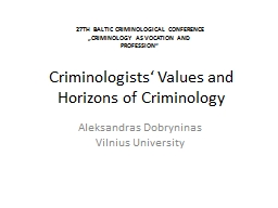 Criminologists' Values and Horizons of Criminology