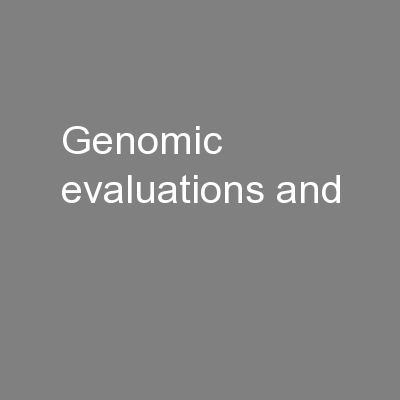 Genomic evaluations and