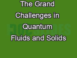 The Grand Challenges in Quantum Fluids and Solids