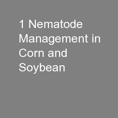 1 Nematode Management in Corn and Soybean PowerPoint PPT Presentation